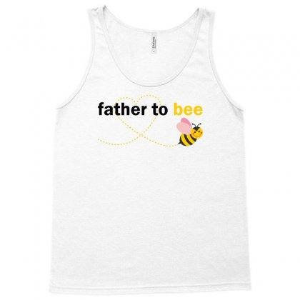 Father To Bee Tank Top Designed By Designbysebastian