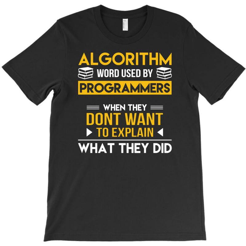 2949c4e74 Custom Algorithm Word Used By Programmers Funny T-shirt By Mdk Art ...