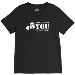 animals need you to go vegan funny V-Neck Tee | Artistshot