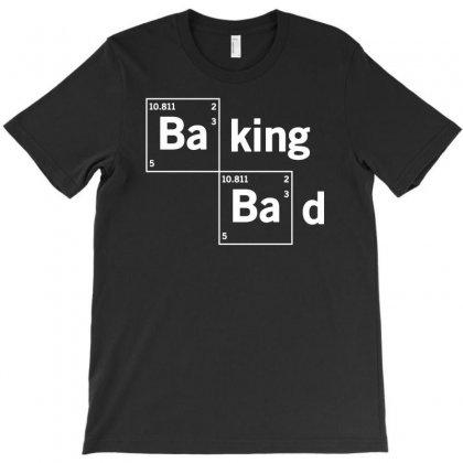 Baking Bad Funny T-shirt Designed By Mdk Art