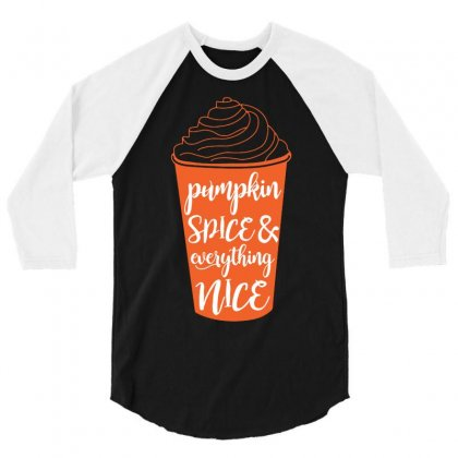 Halloween Pumpkin Spice And Everything Nice Funny 3/4 Sleeve Shirt Designed By Mdk Art