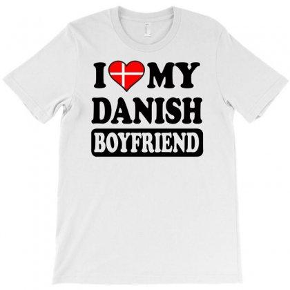 I Love My Danish Boyfriend Funny T-shirt Designed By Mdk Art