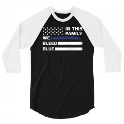 in this family we bleed blue funny 3/4 Sleeve Shirt | Artistshot