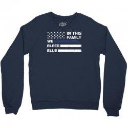 in this family we bleed blue funny Crewneck Sweatshirt | Artistshot