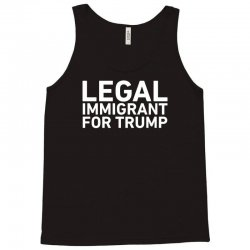 legal immigrants for trump funny Tank Top   Artistshot