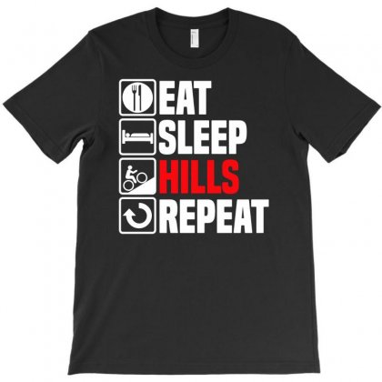 Eat Sleep Hills T-shirt Designed By Enjang