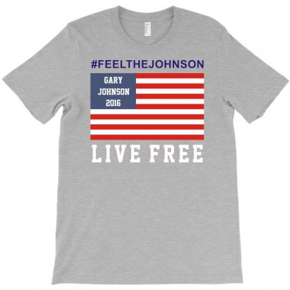 Feel The Johnson Live Free Funny T-shirt Designed By Enjang