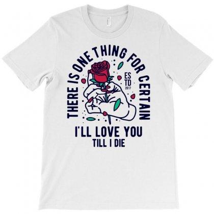 Till I Die T-shirt Designed By Enjang