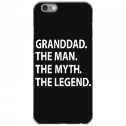 granddad the man the myth the legend iPhone 6/6s Case | Artistshot