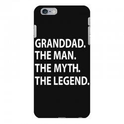 granddad the man the myth the legend iPhone 6 Plus/6s Plus Case | Artistshot