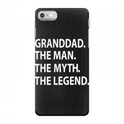 granddad the man the myth the legend iPhone 7 Case | Artistshot
