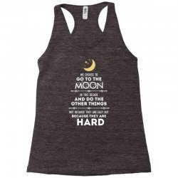 We Choose to Go to The Moon Racerback Tank | Artistshot