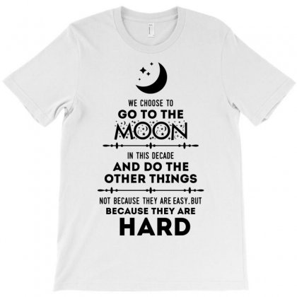 We Choose To Go To The Moon T-shirt Designed By Tshiart