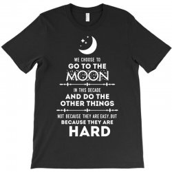 We Choose to Go to The Moon T-Shirt | Artistshot