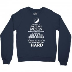 We Choose to Go to The Moon Crewneck Sweatshirt | Artistshot