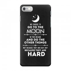 We Choose to Go to The Moon iPhone 7 Case | Artistshot