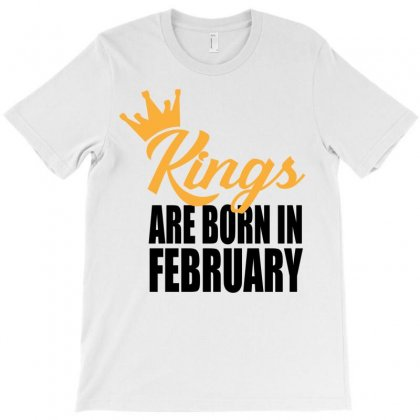 Kings Are Born In February T-shirt Designed By Designbyz | Artistshot