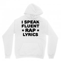 I Speak Fluent Rap Lyrics Unisex Hoodie | Artistshot