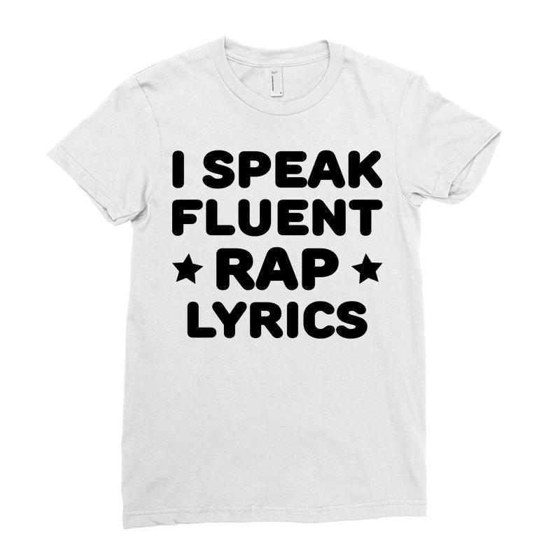 I Speak Fluent Rap Lyrics Ladies Fitted T-shirt   Artistshot