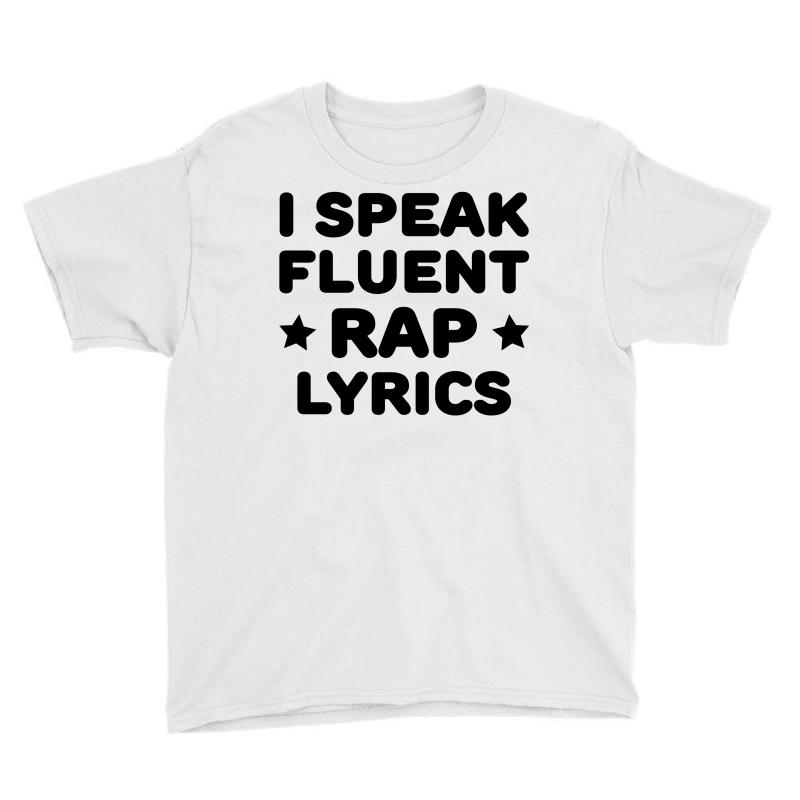 I Speak Fluent Rap Lyrics Youth Tee | Artistshot