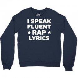 I Speak Fluent Rap Lyrics Crewneck Sweatshirt | Artistshot