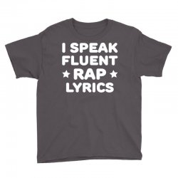 I Speak Fluent Rap Lyrics Youth Tee   Artistshot