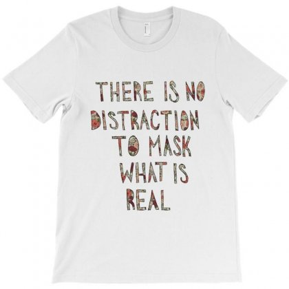 There Is No Distraction T-shirt Designed By Luthfikhaerul