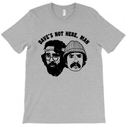 Dave's Not Here T-shirt Designed By Homienice