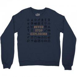 Never Stop Exploring Crewneck Sweatshirt | Artistshot