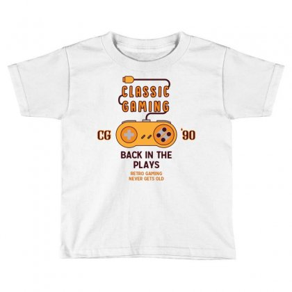 Classic Gaming - Back In The Plays Toddler T-shirt Designed By Tshiart