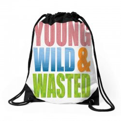 young wild wasted Drawstring Bags | Artistshot