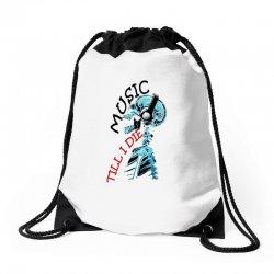 music till i die Drawstring Bags | Artistshot