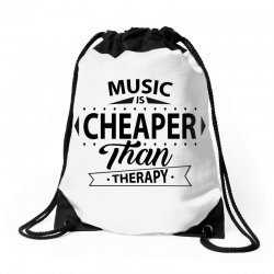 Music Is Cheaper Than Therapy Drawstring Bags | Artistshot