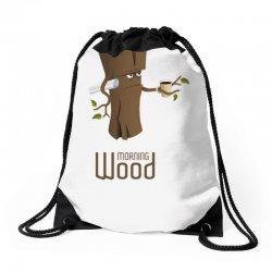 funny morning wood Drawstring Bags | Artistshot