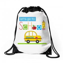 Let's go to school Drawstring Bags | Artistshot