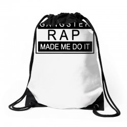 gangster rap made me do it Drawstring Bags | Artistshot