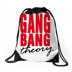 the gang bang theory Drawstring Bags | Artistshot