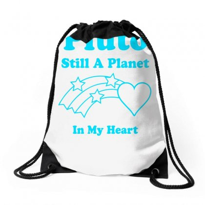 Pluto Still A Planet In My Heart Drawstring Bags Designed By Specstore