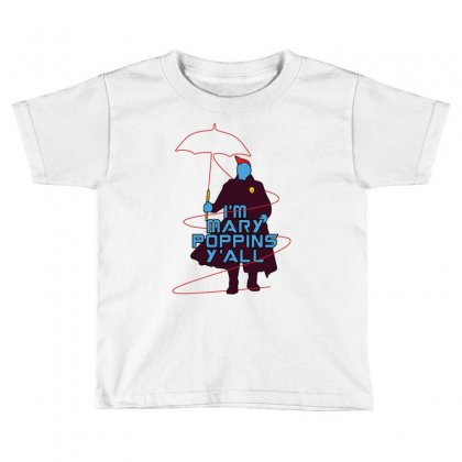 I'm Mary Poppins Y'all Toddler T-shirt Designed By Vr46