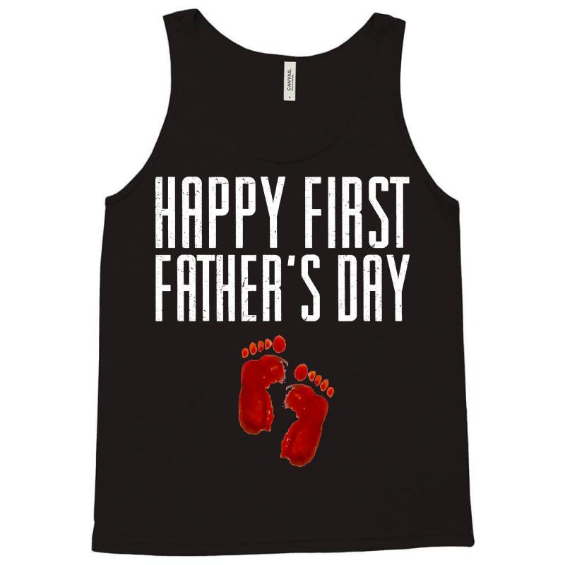 4e4dbadc1 Custom Happy First Fathers Day Tank Top By Sbm052017 - Artistshot