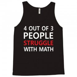 4 out of 3 People Struggle with Math Tank Top | Artistshot