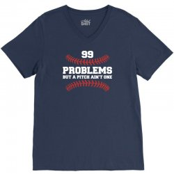 99 problems but a pitch aint one V-Neck Tee | Artistshot