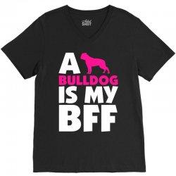 A Bulldog Is My BFF V-Neck Tee | Artistshot