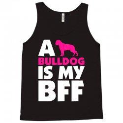A Bulldog Is My BFF Tank Top | Artistshot