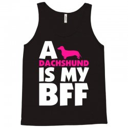 A Dachshund Is My BFF Tank Top   Artistshot