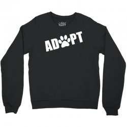 Adopt a Pet in Need Crewneck Sweatshirt | Artistshot