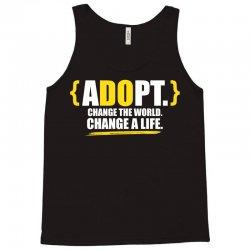 ADOPT, Change The World, Change A Life Tank Top | Artistshot