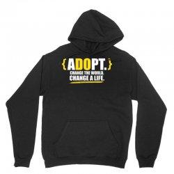ADOPT, Change The World, Change A Life Unisex Hoodie | Artistshot