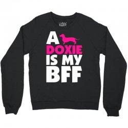 A Doxie Is My BFF Crewneck Sweatshirt   Artistshot