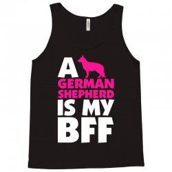 A German Shepherd Is My BFF Tank Top | Artistshot